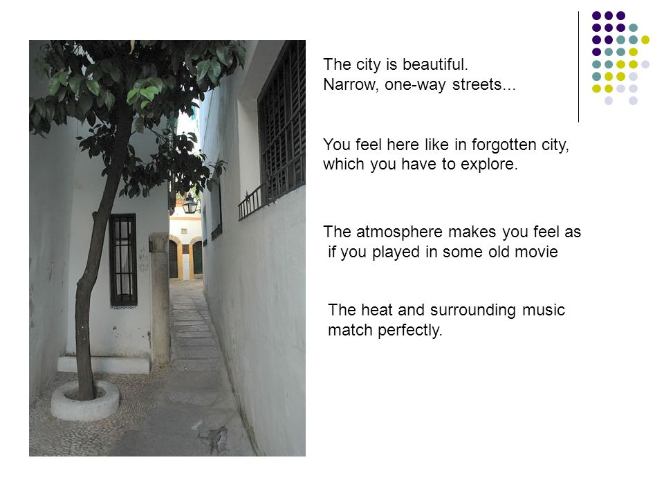 The city is beautiful. Narrow, one-way streets...