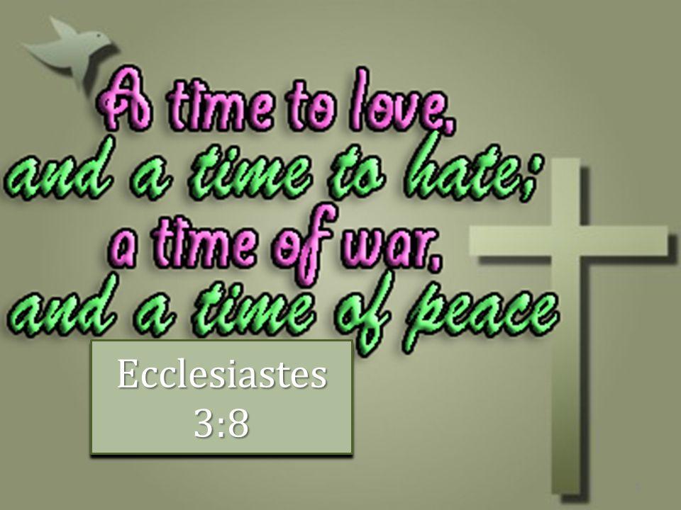 Ecclesiastes 3:8 1