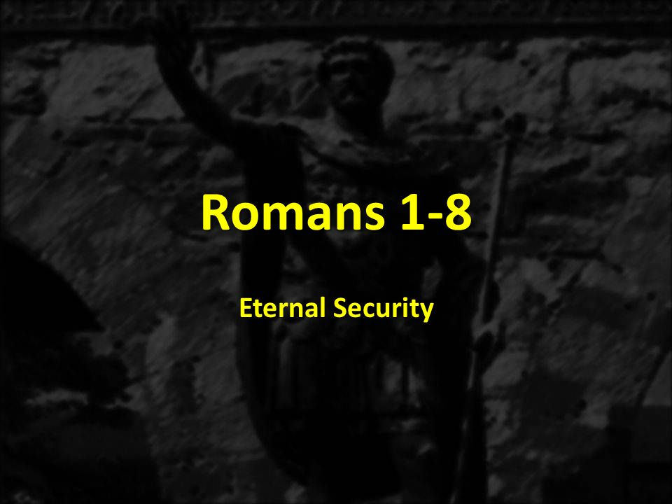 Eternal Security 28.Because you died with Christ, you shall live with Him.