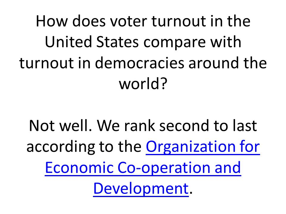 How does voter turnout in the United States compare with turnout in democracies around the world.