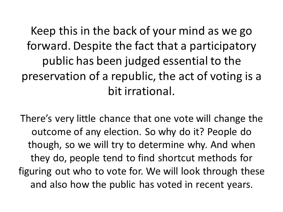 But this line of reasoning only works if one thinks that voting is only about determining who wins.