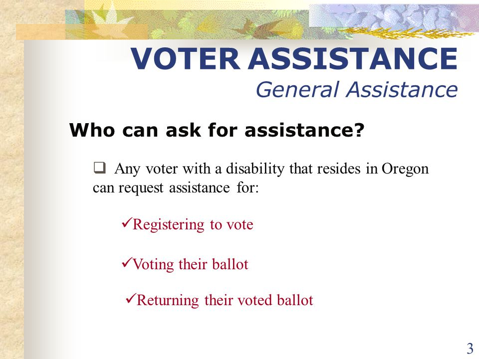 14 VOTER ASSISTANCE Voting The Ballot