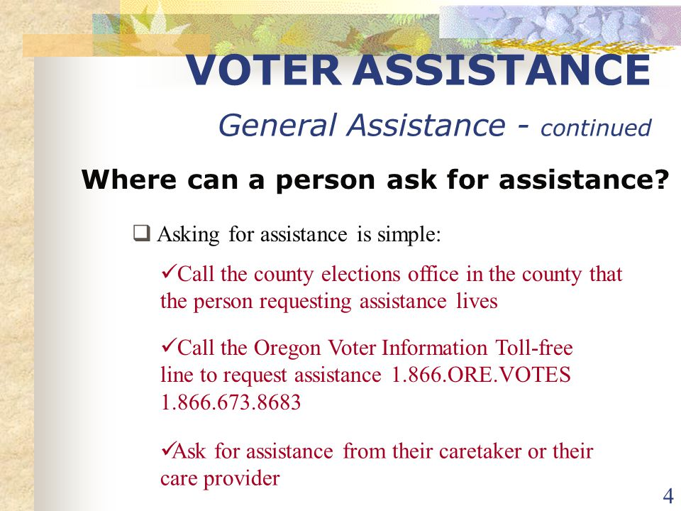 5 VOTER ASSISTANCE General Assistance - continued What is the Provider's Responsibility to offer assistance.