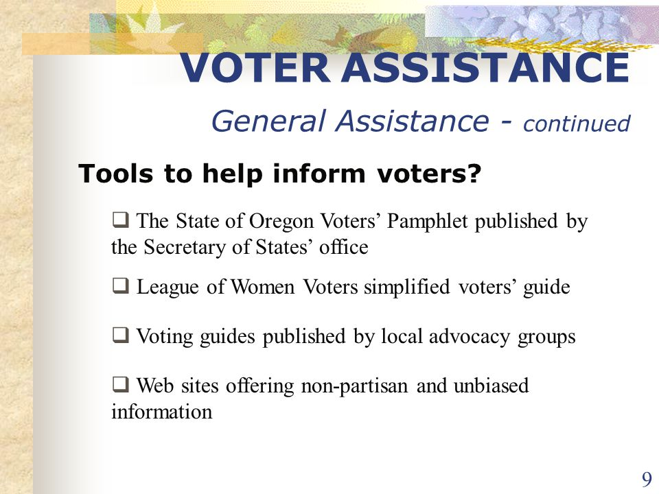 10 VOTER ASSISTANCE General Assistance - continued Tools to help inform voters.