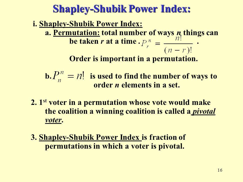 16 Shapley-Shubik Power Index: i. Shapley-Shubik Power Index: a.