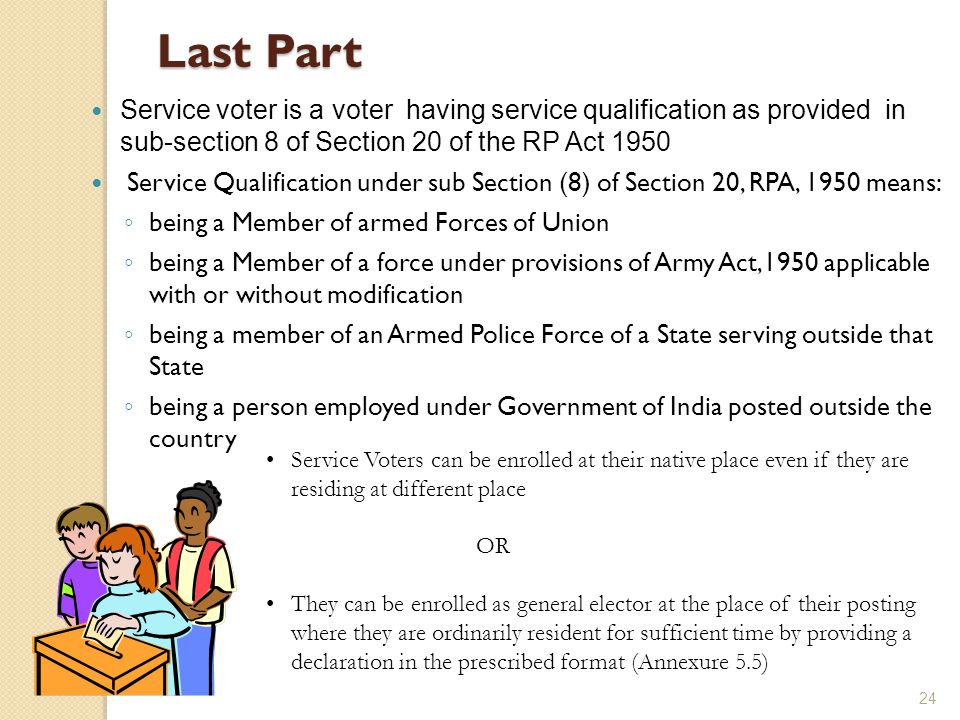 Last Part Last Part Service voter is a voter having service qualification as provided in sub-section 8 of Section 20 of the RP Act 1950 Service Qualif