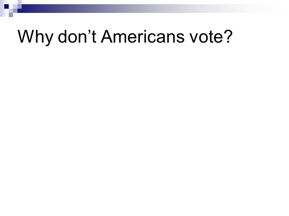 Why don't Americans vote