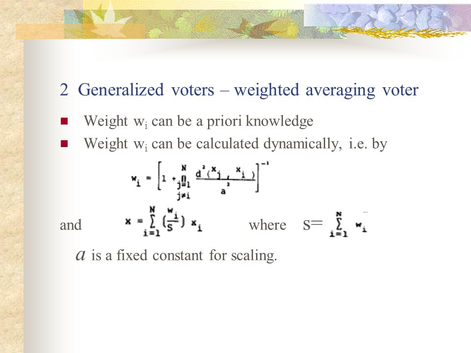 A Theoretical Investigation of Generalized Voters for Redundant Systems Introduction Different kinds of generalized voters Comparison of generalized voters Conclusions