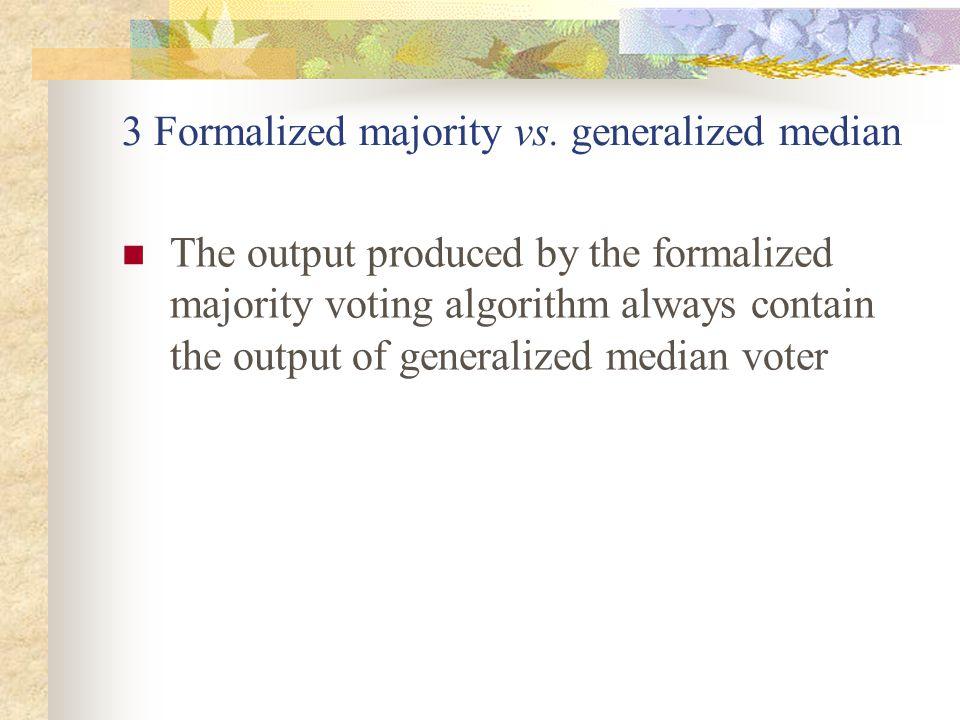 3 Formalized majority vs.