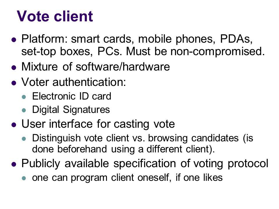 Election Roles Election officials incl. registrars incl. providers: Software/Hardware PKI Vote server Network – Bulletin Board Storage (data processor