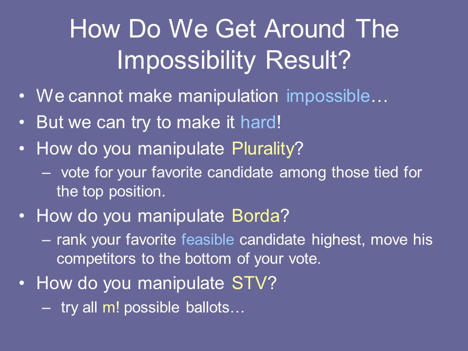 How Do We Get Around The Impossibility Result.