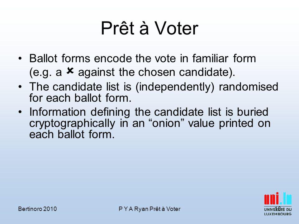 Prêt à Voter Ballot forms encode the vote in familiar form (e.g.