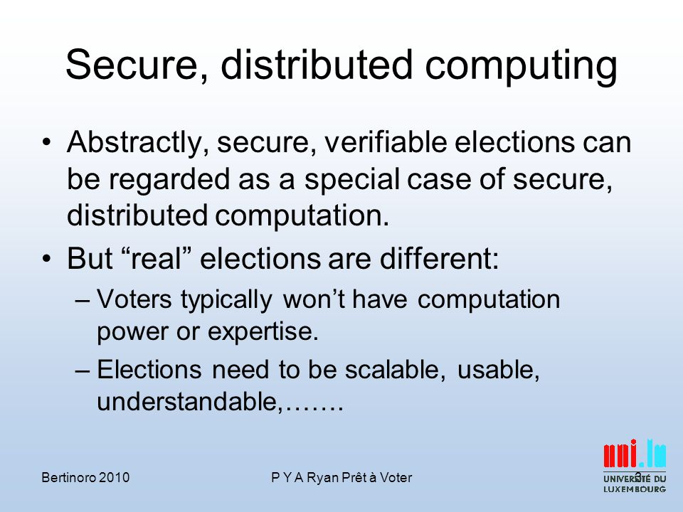 Secure, distributed computing Abstractly, secure, verifiable elections can be regarded as a special case of secure, distributed computation.