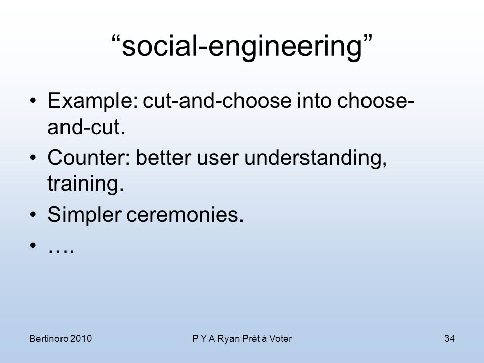 social-engineering Example: cut-and-choose into choose- and-cut.