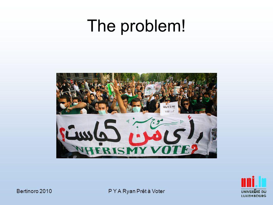 The problem! Bertinoro 2010P Y A Ryan Prêt à Voter5