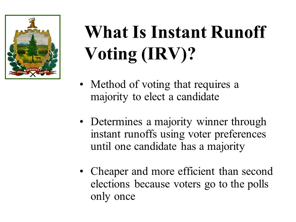 Addressing Concerns: Voters and Administrators Can Handle IRV Low voter error rate where IRV used Voter education timely with 2004 elections Voting equipment vendors are telling jurisdictions they can support IRV One-time costs for transition to IRV still less expensive than one year of runoffs