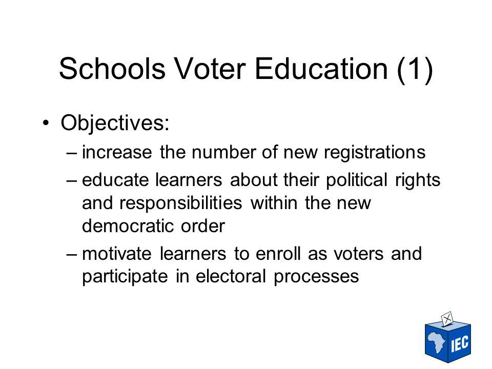 Schools Voter Education (2) Scope: –grades 7, 8 and 9 of the General Education and Training band of the school curriculum Approach: –2001/2 participatory development of curriculum, learner support materials (LSM), sampling schools and printing of LSM for pilot phase –2002/3 teacher in-servicing and pilot phase with 16 weeks learner programmes