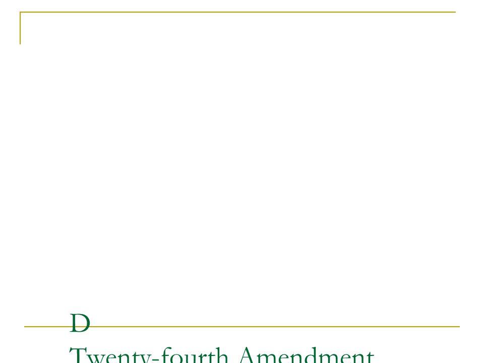 D Twenty-fourth Amendment