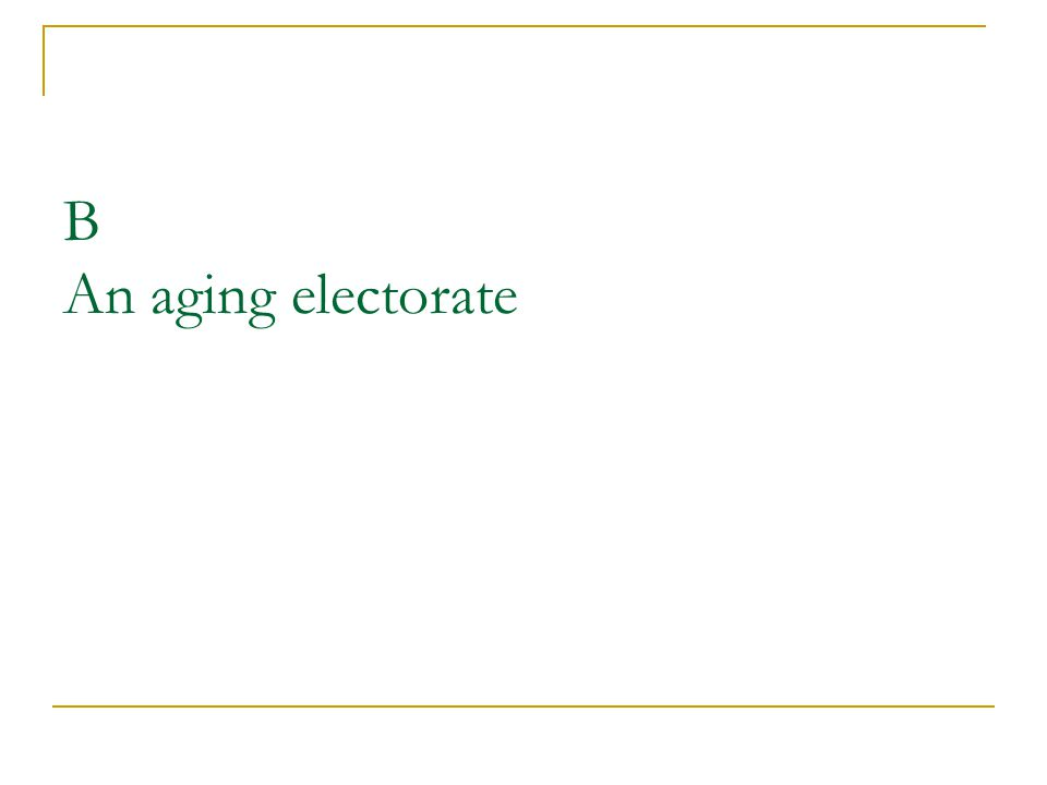 B An aging electorate