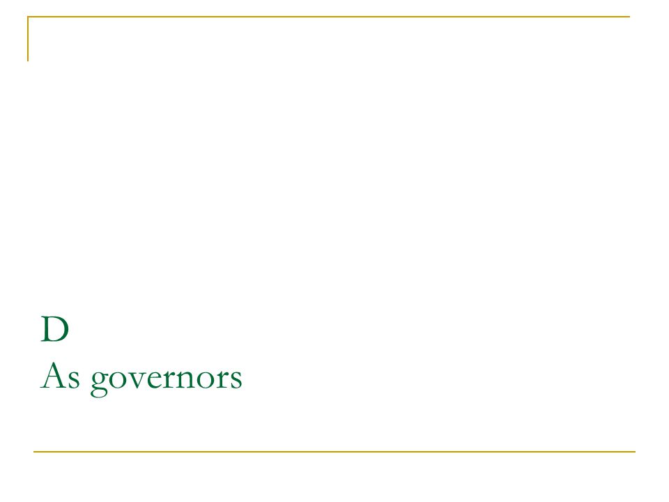 D As governors