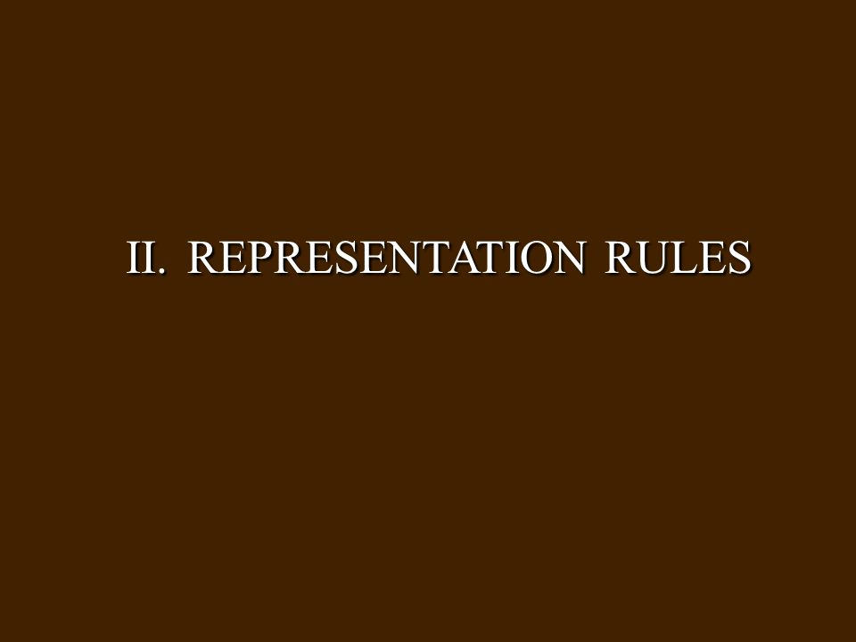 II. REPRESENTATION RULES