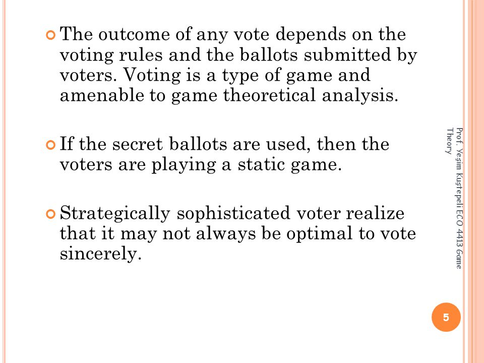 T WO DIFFERENT MODELS OF VOTER : Naive voter: he always casts his ballot honestly, even when it is not in his best interest to do so.