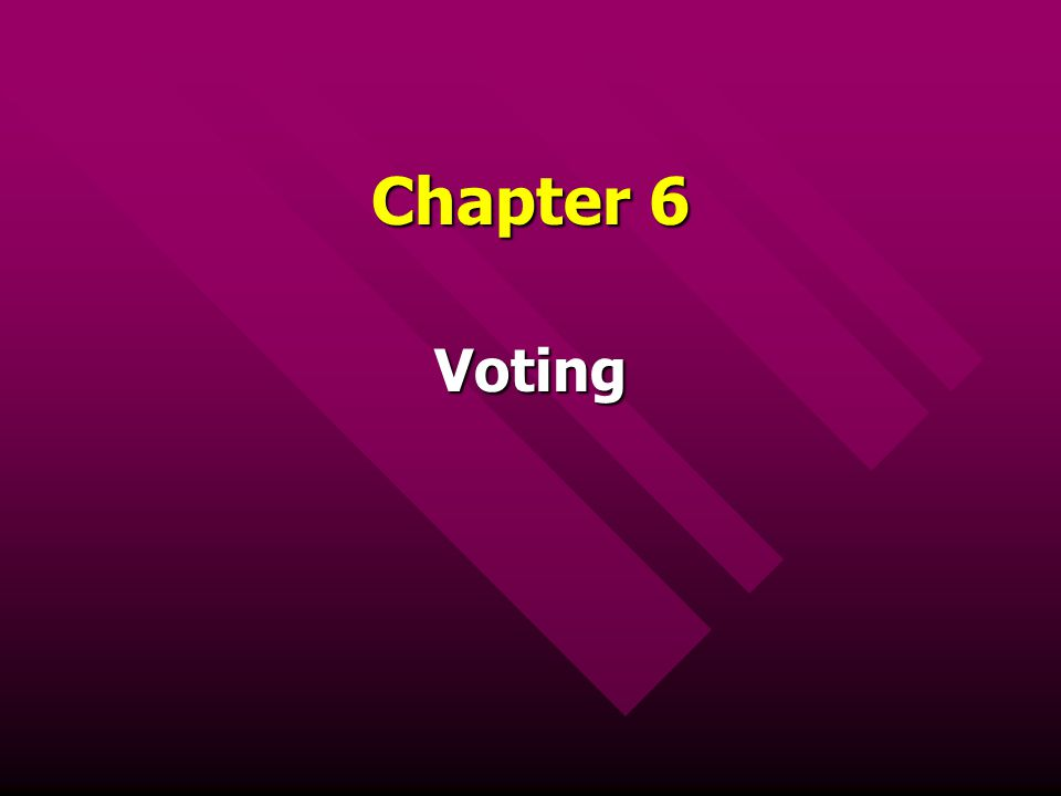 Chapter 6 Voting