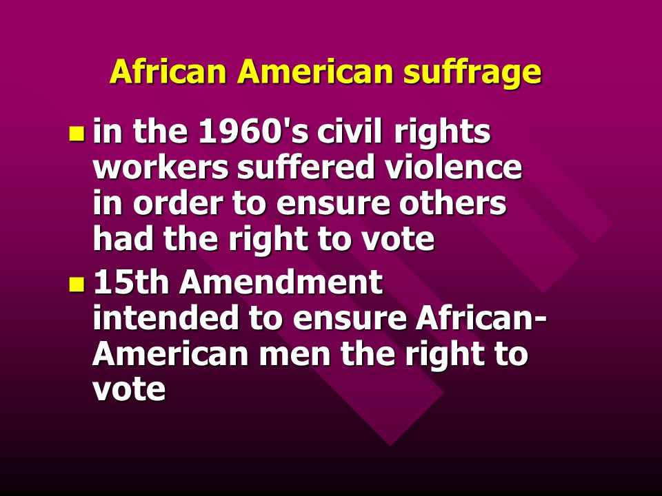 African American suffrage in the 1960's civil rights workers suffered violence in order to ensure others had the right to vote in the 1960's civil rig