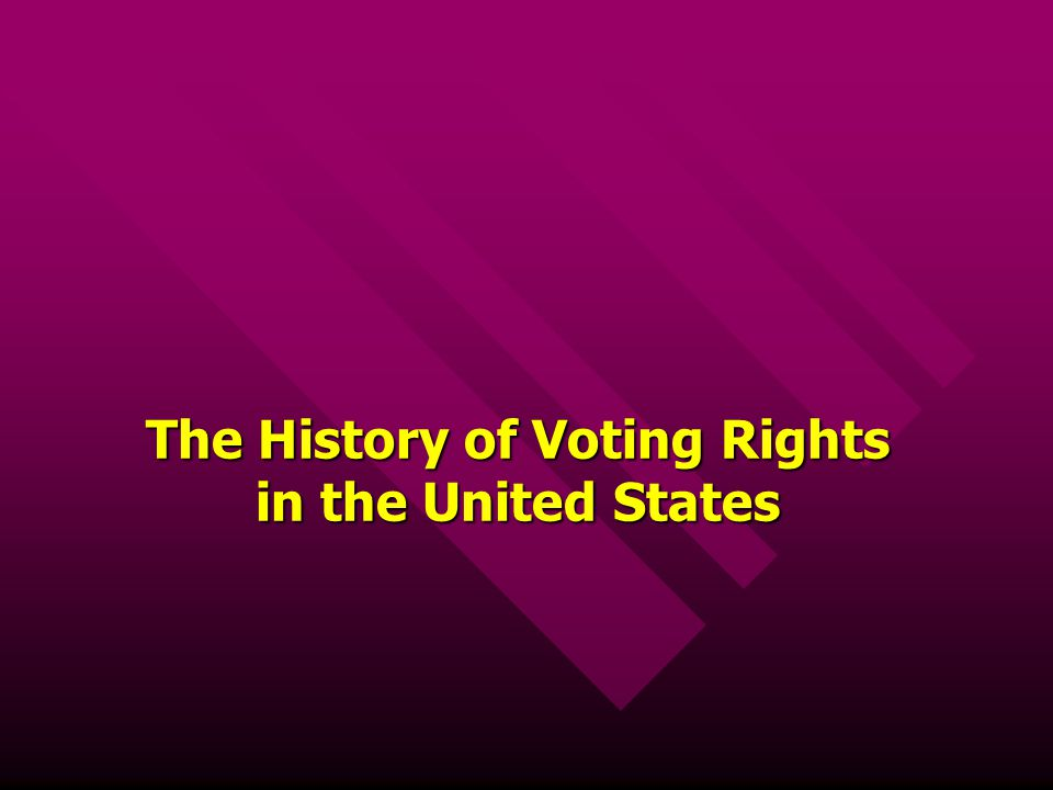 The History of Voting Rights in the United States