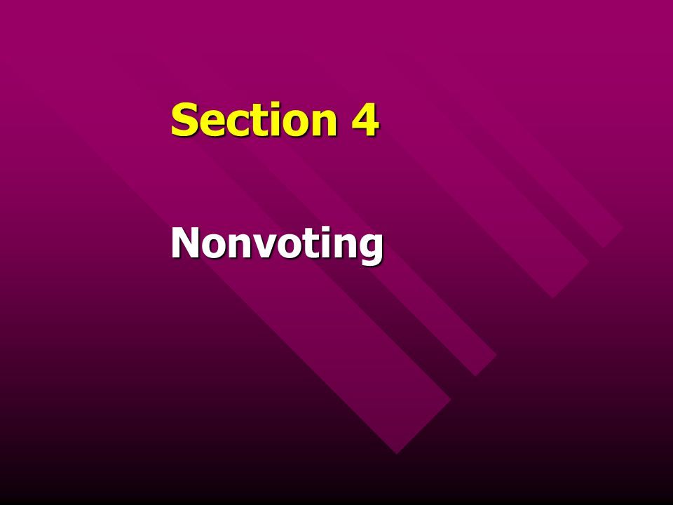 Section 4 Nonvoting