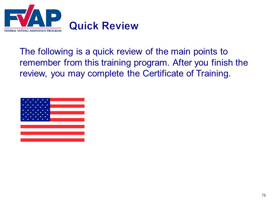 78 The following is a quick review of the main points to remember from this training program.