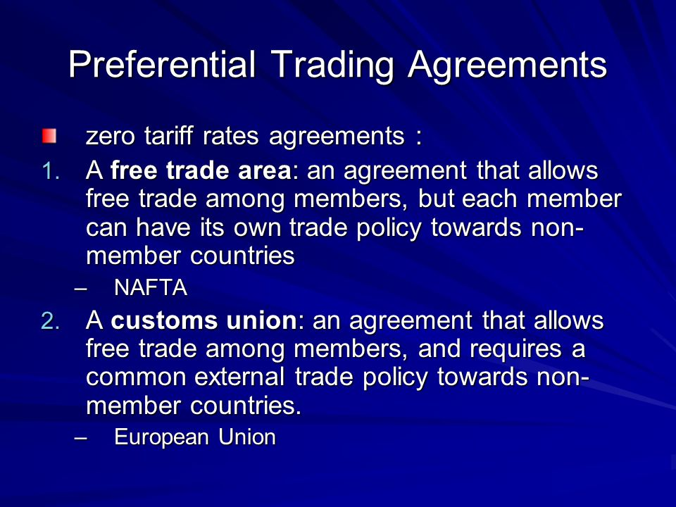 Preferential Trading Agreements zero tariff rates agreements : 1.
