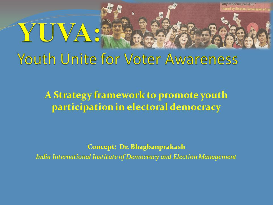 how their vote can bring back from the back burner bread and- butter issues like water, sanitation, light, shelter, education, training, employment, health and infrastructure, that directly affect the youth, how a youth voter- wave creates new waves and demands for change in democratic governance and quality of life, how participating in this process the youth can take democratic control of the governance system and how they have done it several times in the past, how a voter can periodically hold the rulers to account and demand answers to questions about their policies, plans, decisions and actions,