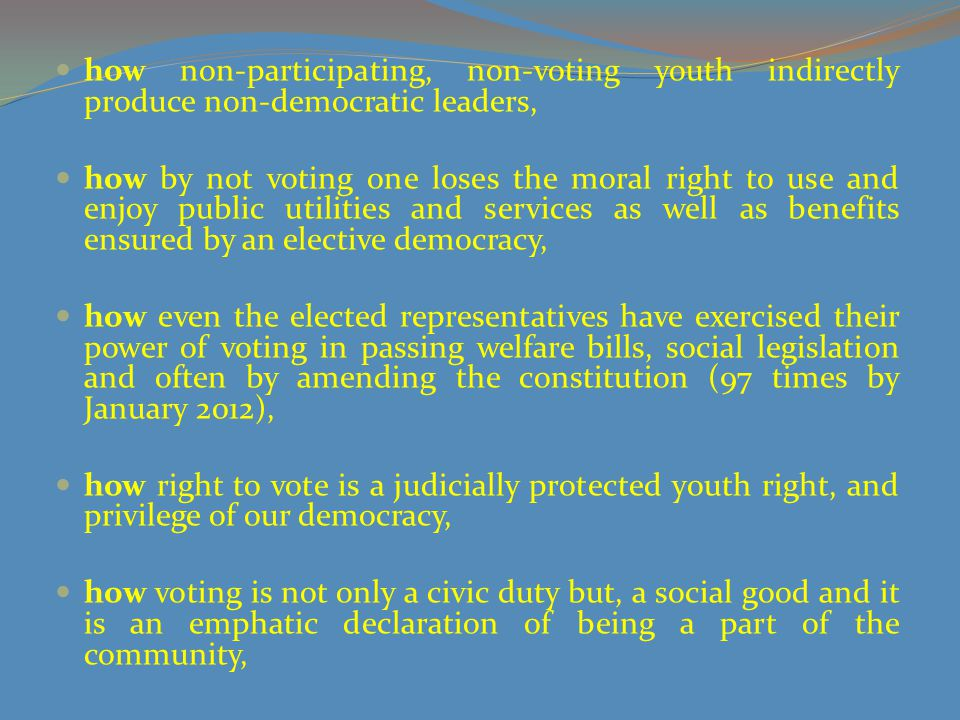 how combinations of single votes like single voices make a powerful chorus compelling others to listen making little persons big, How if every eligible voter thought that his/her vote would not make a difference and hence should not vote, then we can never have an election nor a democracy, Young people must know why they should not take or treat democracy lightly and brush off their rights to vote, how exercising the right political choice can help them fashion their own destinies as well as prevent voter demoralization,