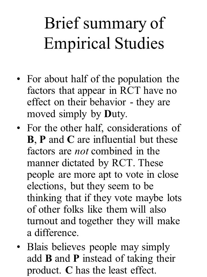 Brief summary of Empirical Studies For about half of the population the factors that appear in RCT have no effect on their behavior - they are moved simply by Duty.