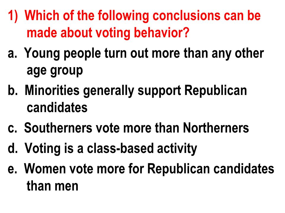 10) All of the following statements best explain why people vote EXCEPT a.