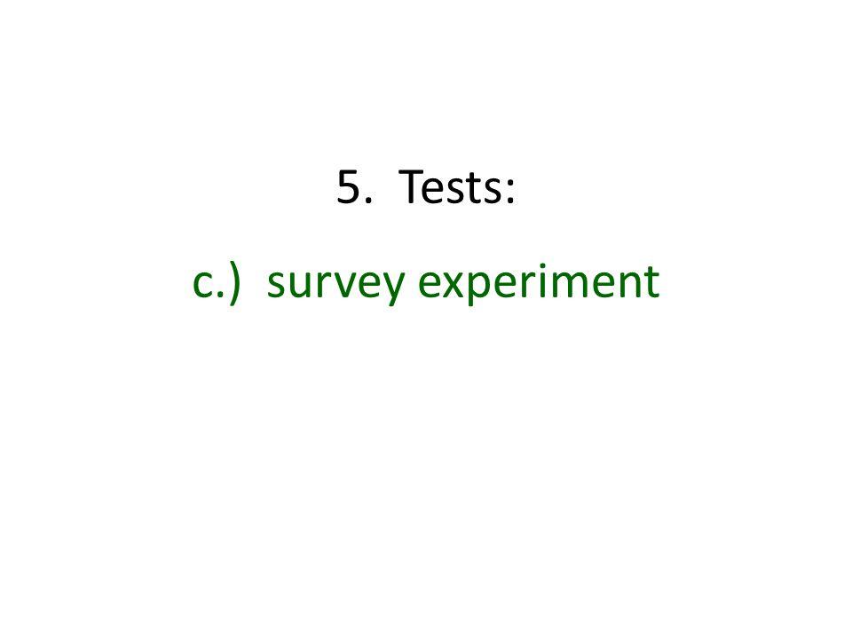 5. Tests: c.) survey experiment