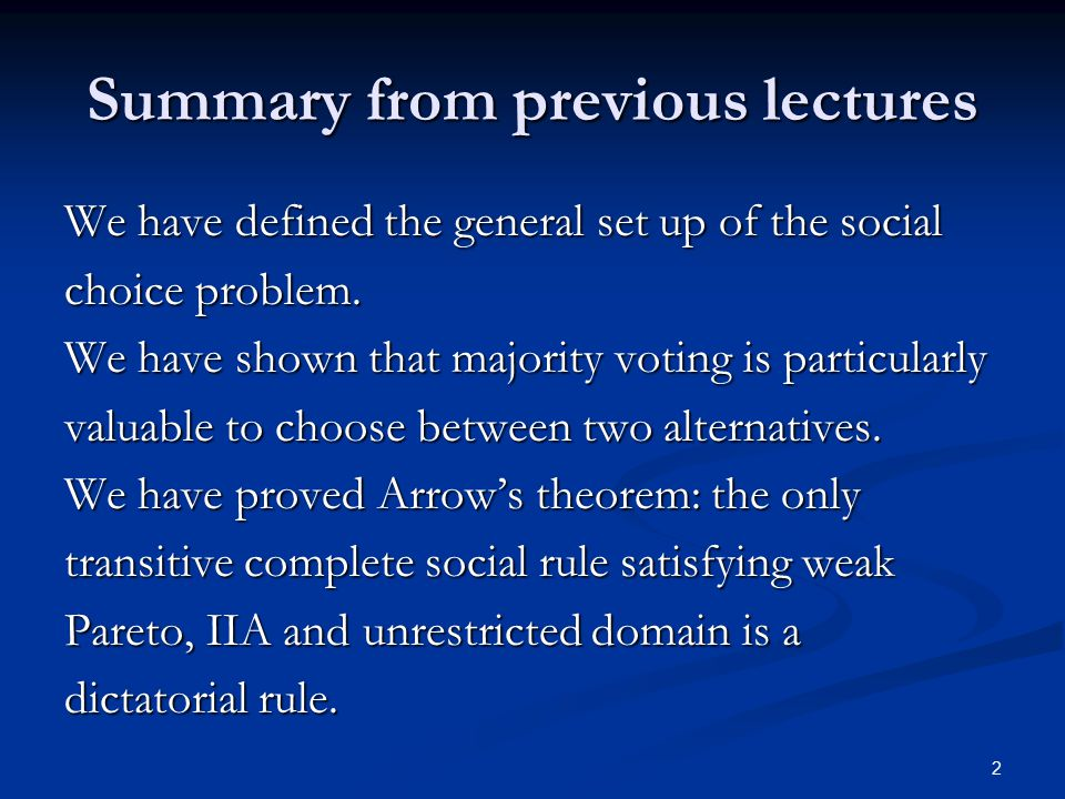 2 Summary from previous lectures We have defined the general set up of the social choice problem.
