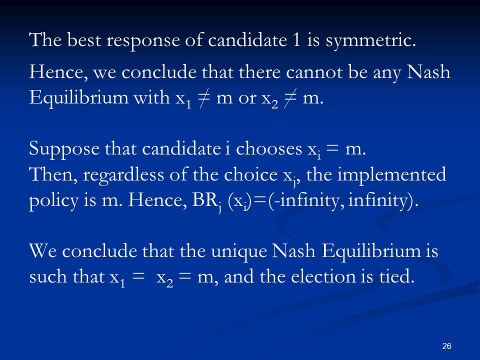 26 The best response of candidate 1 is symmetric.