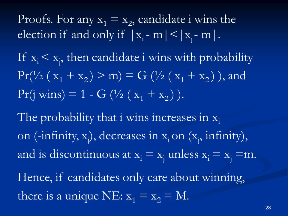 28 Proofs. For any x 1 = x 2, candidate i wins the election if and only if |x i - m|<|x j - m|.
