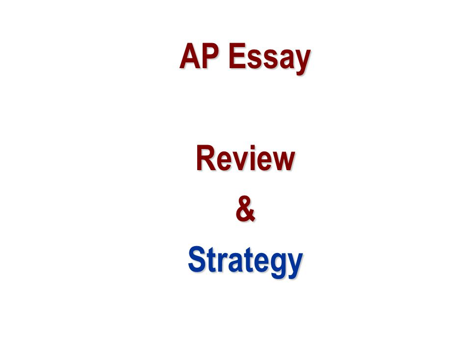 AP Essay Review&Strategy