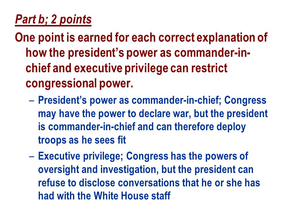 Part c; 2 points One point is earned for each correct explanation of how enforcement of judicial rulings and constitutional amendments can resist congressional power.