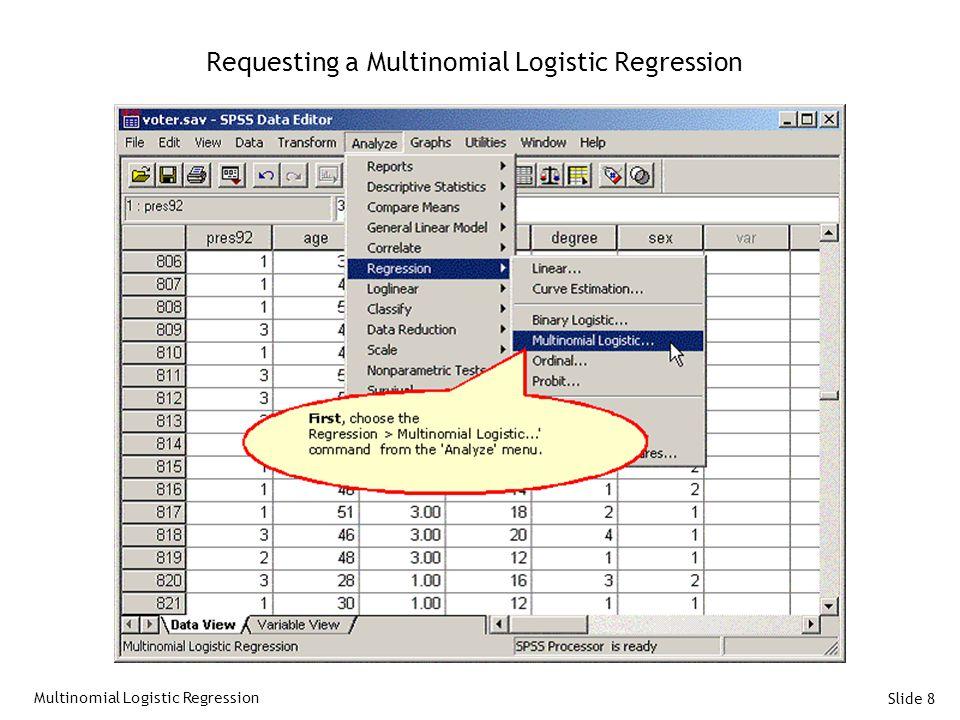 Slide 8 Requesting a Multinomial Logistic Regression Multinomial Logistic Regression