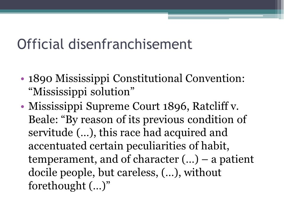 Mississippi solution Literacy and comprehension test Poll taxes Strict registration deadline Grandfather clause Property qualifications Good character requirements White primaries Black voting rate dropped: from 50% to 5% in Mississippi