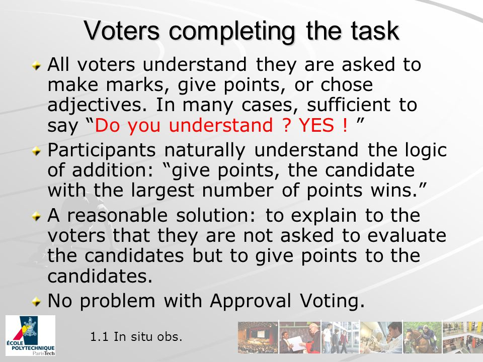Voters completing the task All voters understand they are asked to make marks, give points, or chose adjectives.