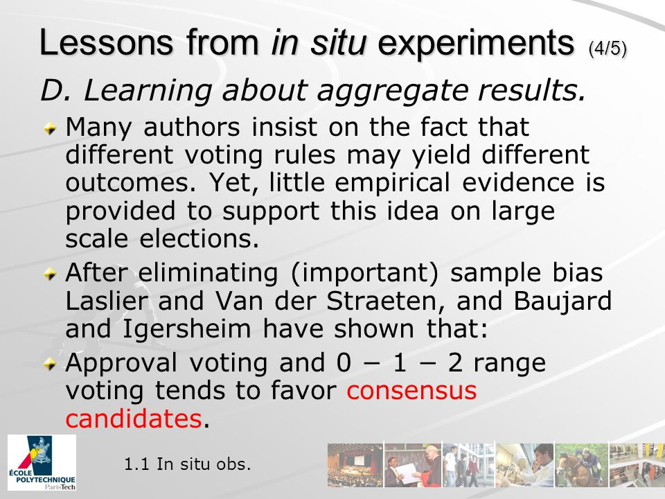 Lessons from in situ experiments (4/5) D. Learning about aggregate results.