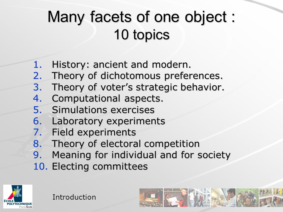 Many facets of one object : 10 topics 1.History: ancient and modern.
