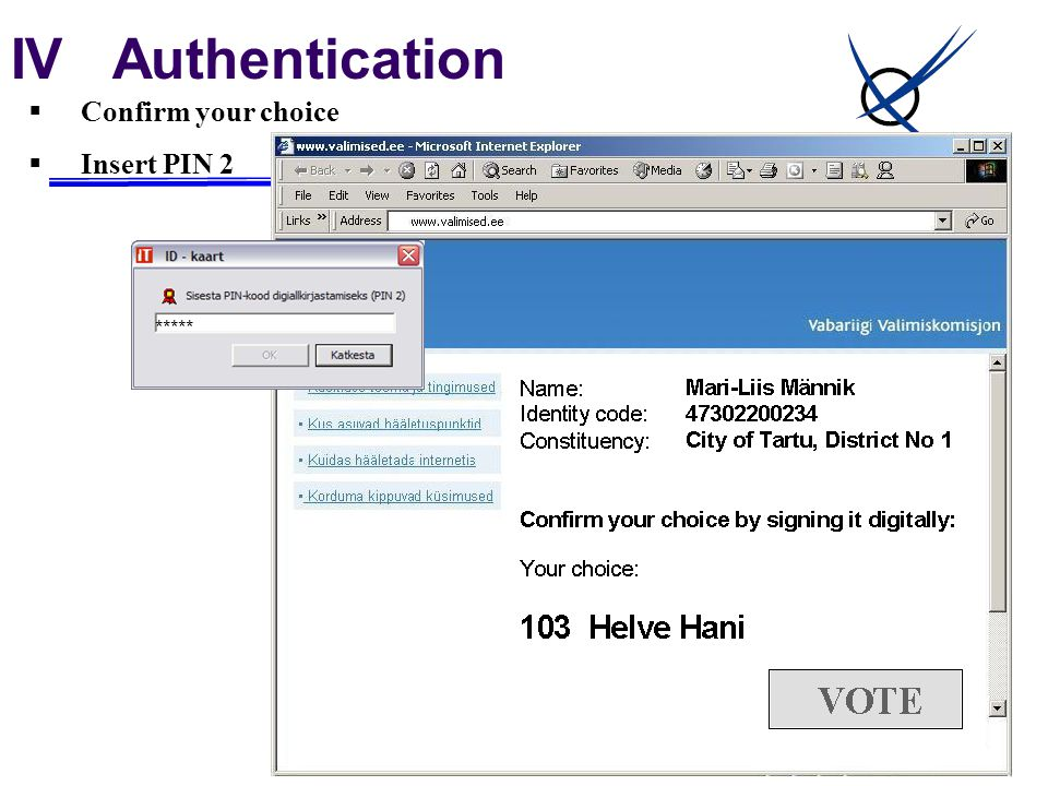 IV Authentication  Confirm your choice  Insert PIN 2 *****