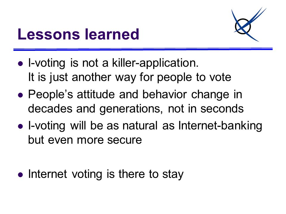 Lessons learned I-voting is not a killer-application.