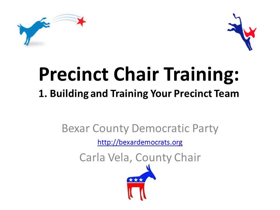 Precinct Chair Training: 1.